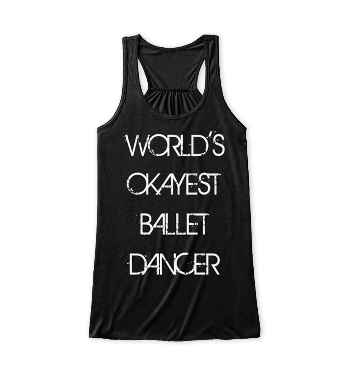 worlds-okayest-ballet-dancer-womens-flowy-tank-top-black