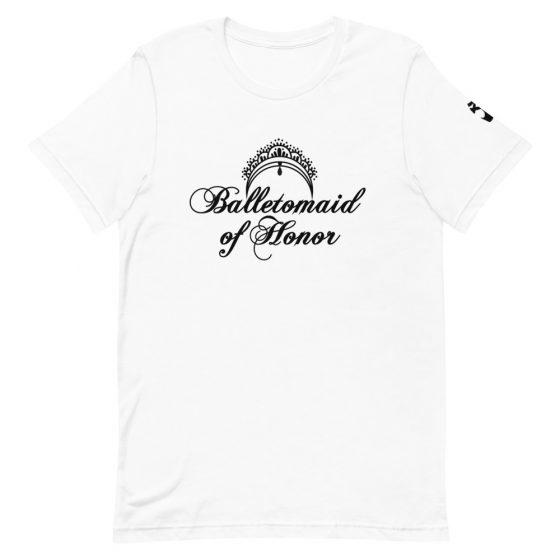 balletomaid of honor ballerina maid of honor party t-shirt